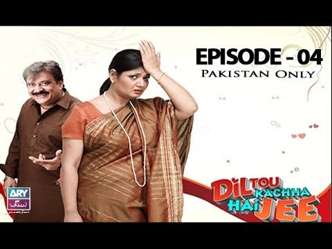 Dil To Kacha Hay Ji  – Episode 04 – 31st May 2017