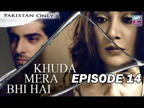 Khuda Mera Bhi Hai – Episode 14 – 8th May 2017