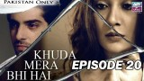Khuda Mera Bhi Hai – Episode 20 – 17th May 2017