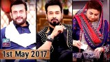 Salam Zindagi With Faysal Qureshi – 1st May 2017