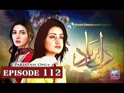 Dil-e-Barbad – Episode 112 – 20th June 2017