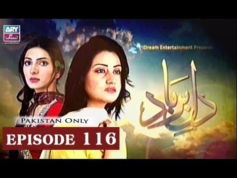 Dil-e-Barbad – Episode 116 – 30th June 2017