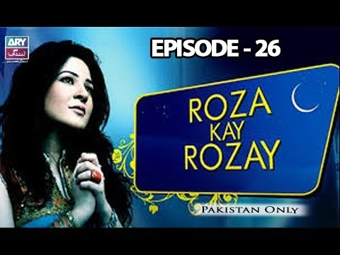 Roza Kay Rozay – Episode 26 – 22nd June 2017