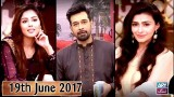 Salam Zindagi With Faysal Qureshi – 19th June 2017