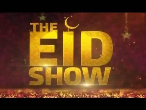"The Eid Show "" ""Eid Special 2nd Day"" – 27th June 2017"
