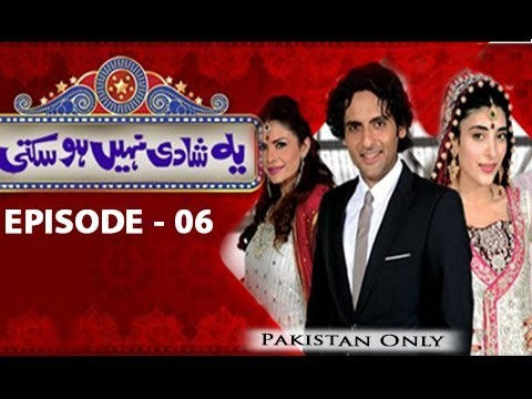 Yeh Shadi Nahin Hosakti – Episode 06  – 2nd June 2017