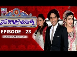 Yeh Shadi Nahin Hosakti – Episode 23 – 20th June 2017