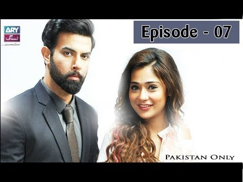 Bay Khudi – Episode 07 – 11th July 2017
