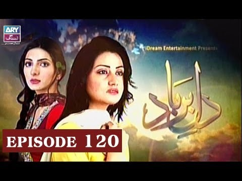 Dil-e-Barbad – Episode 120 – 4th July 2017