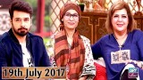 Salam Zindagi With Faysal Qureshi – 19th July 2017