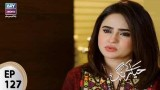 Haya Kay Rang – Episode 127 – 1st August 2017