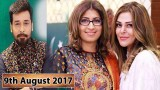 Salam Zindagi With Faysal Qureshi – 9th August 2017