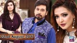 Salam Zindagi With Faysal Qureshi – 22nd August 2017