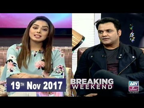 Breaking Weekend – Guest: Yasir Akhter  – 19th Nov 2017
