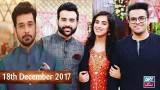 Salam Zindagi With Faysal Qureshi – 18th December 2017