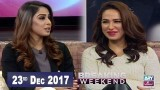 Breaking Weekend – Guest: Hajra Khan – 23rd December 2017