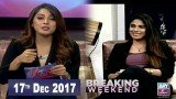 Breaking Weekend – Guest: Falak Sheikh – 17th December 2017