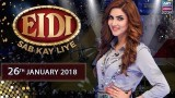 Eidi Sab Kay Liye – 26th January 2018