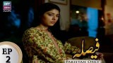 Faisla – Episode 02 – 8th January 2018