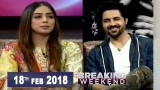 Breaking Weekend – Guest: Asim Mehmood – 18th February 2018