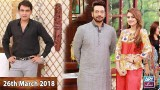 Salam Zindagi With Faysal Qureshi – 26th March 2018