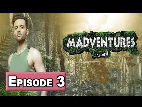 Madventures Season-3 Episode 3 – 10th March 2018