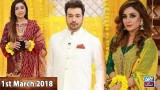 Salam Zindagi With Faysal Qureshi – 1st March 2018