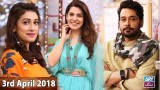 Salam Zindagi With Faysal Qureshi – 3rd April 2018