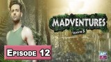 Madventures Season-3 Episode 12 – 8th April 2018