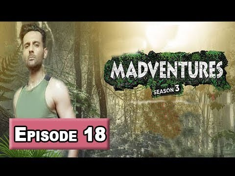 Madventures Season-3 Episode 18 – 29th April 2018