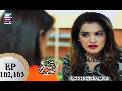 Mein Mehru Hoon – Episode 102 & 103 – 17th April 2018