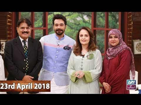 Salam Zindagi With Faysal Qureshi – 23rd April 2018