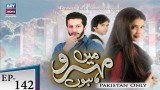 Mein Mehru Hoon – Episode 142 – 24th May 2018