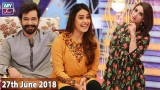 Salam Zindagi with Faysal Qureshi – 27th June 2018