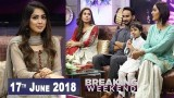 Breaking Weekend – Eid Special Day 2 – 17th June 2018