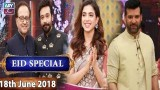 Salam Zindagi with Faysal Qureshi – 18th June 2018