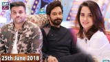 Salam Zindagi with Faysal Qureshi – 25th June 2018