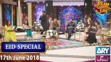 Salam Zindagi with Faysal Qureshi – 17th June 2018