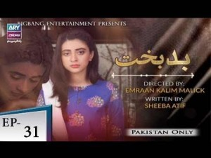 Badbakht – Episode 31 – 10th July 2018