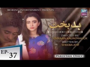 Badbakht – Episode 37 – 31st July 2018