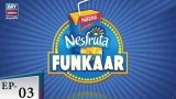 Nesfruta Funkaar Episode 03 – 28th July 2018