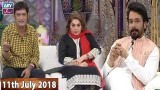 Salam Zindagi with Faysal Qureshi – 11th July 2018