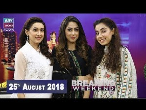 Breaking Weekend – Guest: Chef Farah & Chef Urooj – 25th August 2018