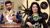 Salam Zindagi with Faisal Qureshi – 23rd October 2018