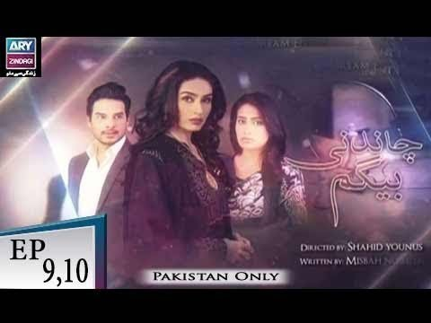 Chandni Begum – Episode 09 & 10 – 2nd November 2018