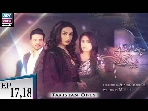 Chandni Begum – Episode 17 & 18 – 9th November 2018