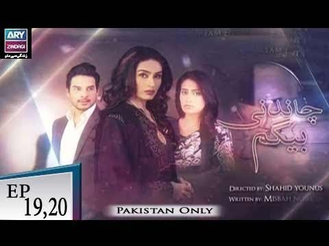 Chandni Begum – Episode 19 & 20 – 10th November 2018