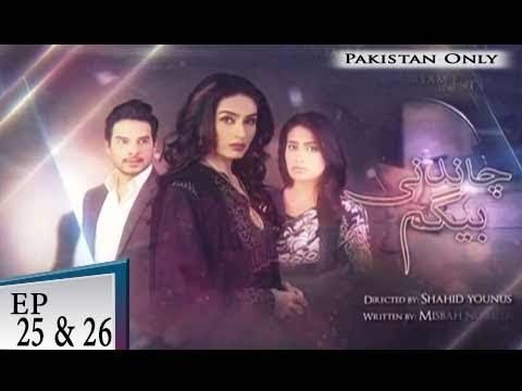 Chandni Begum – Episode 25 & 26 – 18th November 2018