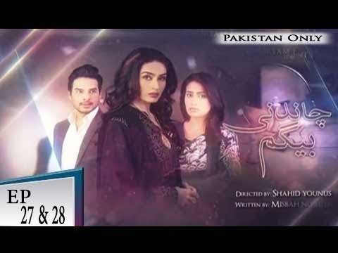 Chandni Begum – Episode 27 & 28 – 18th November 2018