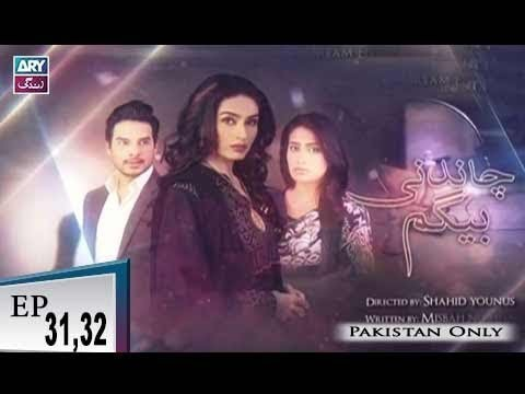 Chandni Begum – Episode 31 & 32 – 24th November 2018